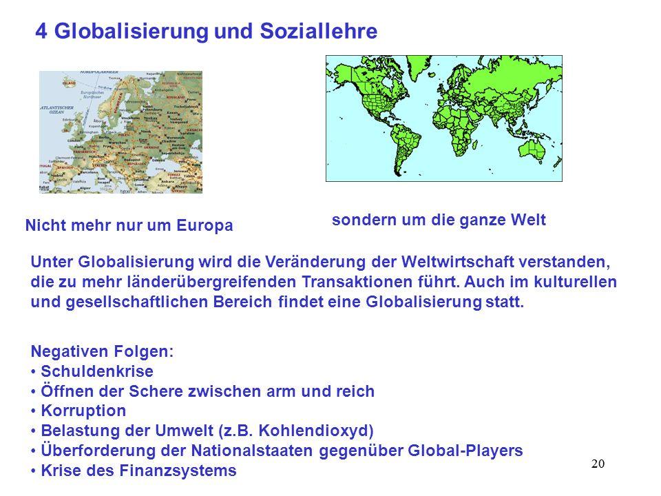 20 4 Globalisierung und Soziallehre sondern um die ganze Welt Nicht mehr nur um Europa Unter Globalisierung wird die Veränderung der Weltwirtschaft ve