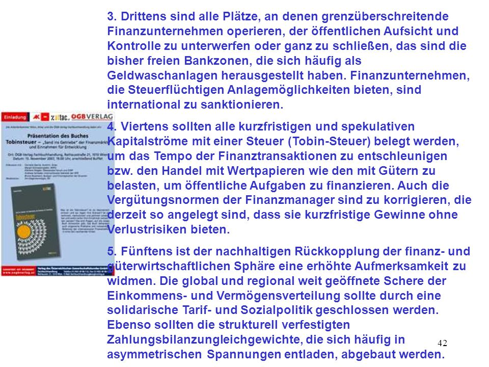 42 3. Drittens sind alle Plätze, an denen grenzüberschreitende Finanzunternehmen operieren, der öffentlichen Aufsicht und Kontrolle zu unterwerfen ode