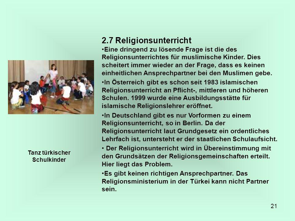21 2.7 Religionsunterricht Eine dringend zu lösende Frage ist die des Religionsunterrichtes für muslimische Kinder. Dies scheitert immer wieder an der