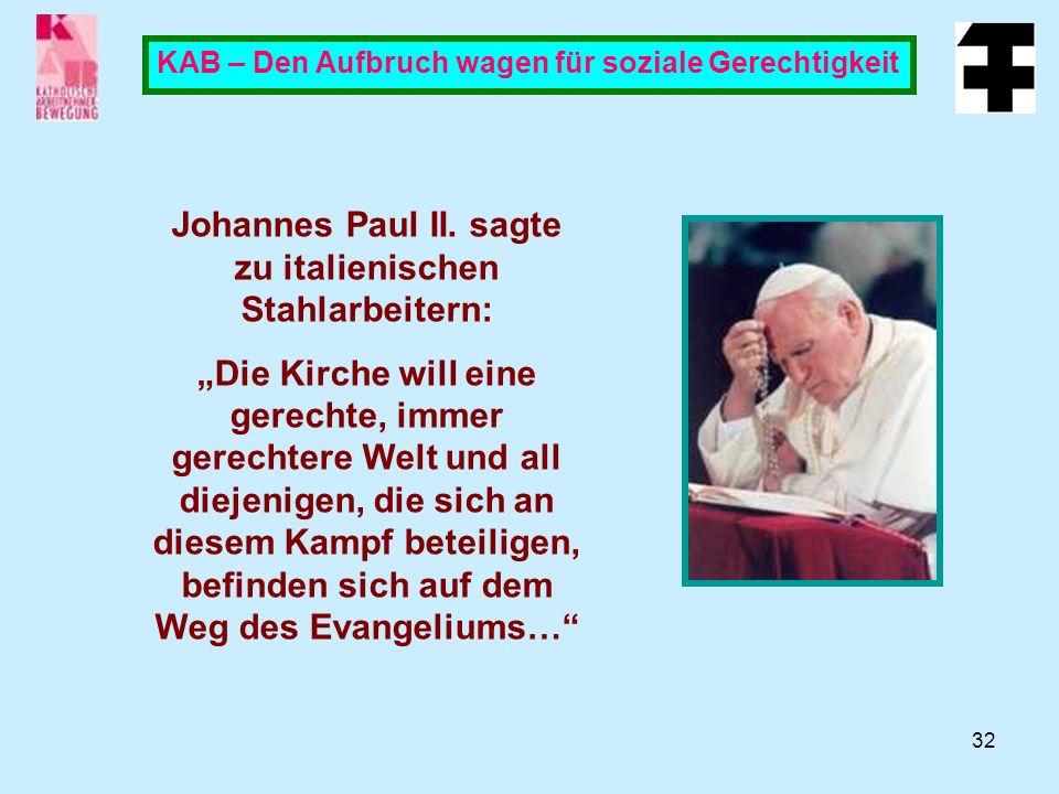 32 KAB – Den Aufbruch wagen für soziale Gerechtigkeit Johannes Paul II.