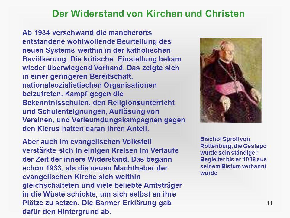 11 Der Widerstand von Kirchen und Christen Ab 1934 verschwand die mancherorts entstandene wohlwollende Beurteilung des neuen Systems weithin in der ka