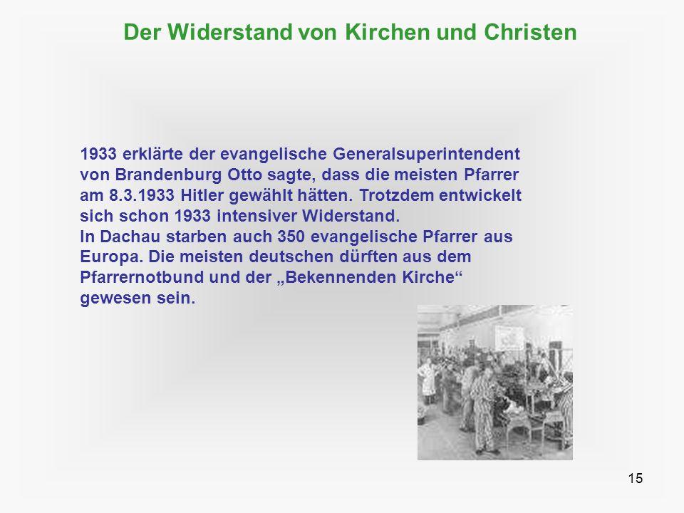 15 Der Widerstand von Kirchen und Christen 1933 erklärte der evangelische Generalsuperintendent von Brandenburg Otto sagte, dass die meisten Pfarrer a