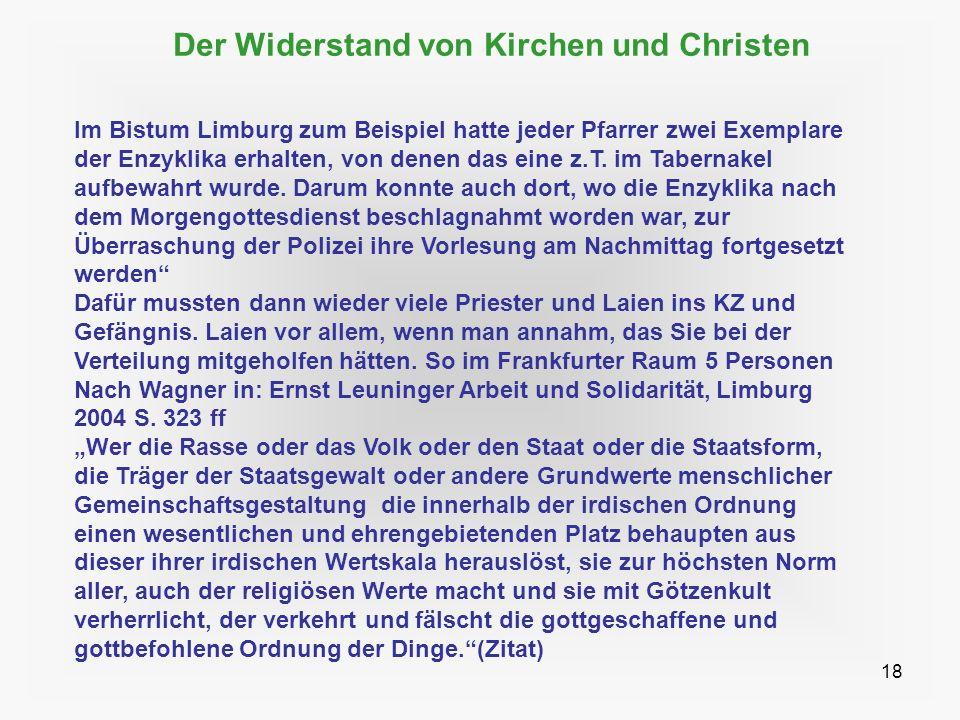18 Der Widerstand von Kirchen und Christen Im Bistum Limburg zum Beispiel hatte jeder Pfarrer zwei Exemplare der Enzyklika erhalten, von denen das ein