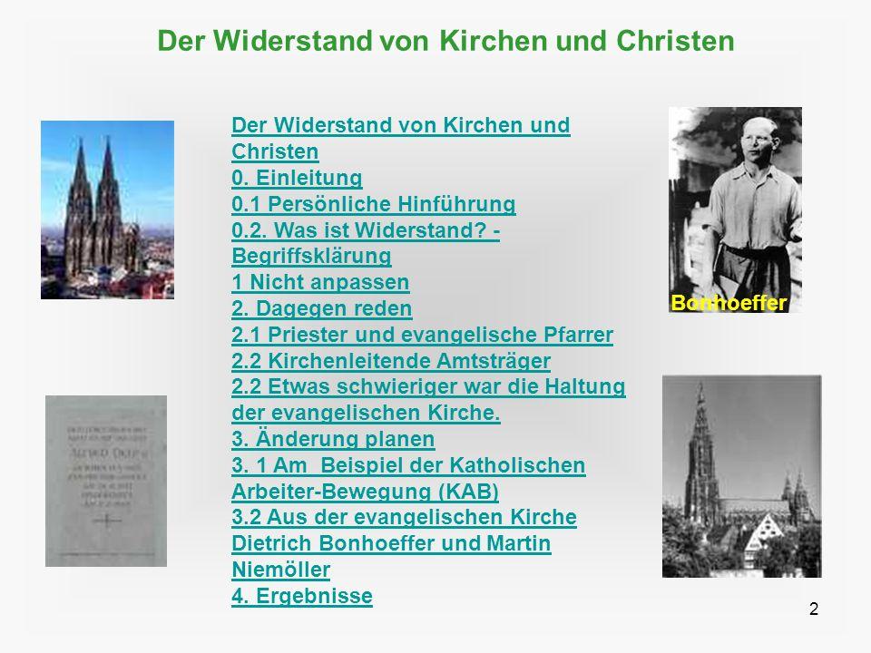 2 Der Widerstand von Kirchen und Christen Der Widerstand von Kirchen und Christen 0. Einleitung 0.1 Persönliche Hinführung 0.2. Was ist Widerstand? -