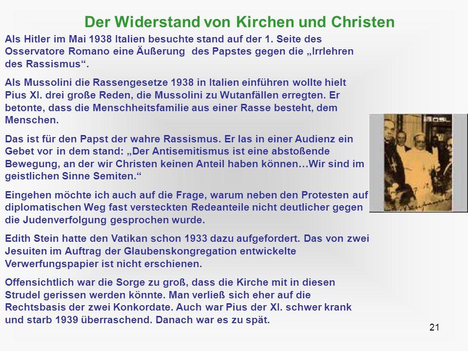 21 Der Widerstand von Kirchen und Christen Als Hitler im Mai 1938 Italien besuchte stand auf der 1. Seite des Osservatore Romano eine Äußerung des Pap