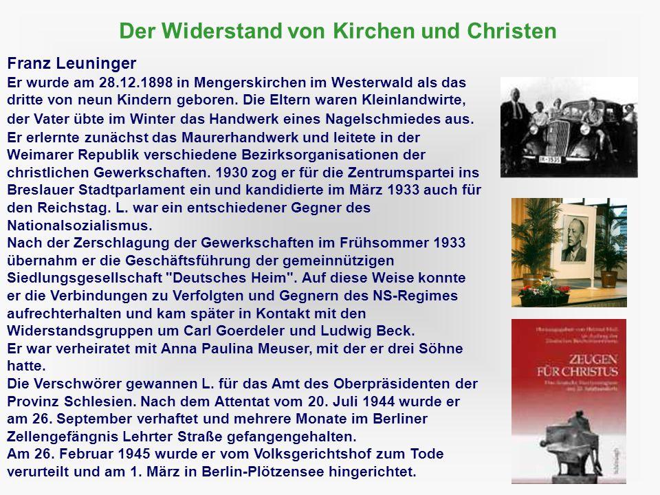 29 Der Widerstand von Kirchen und Christen Franz Leuninger Er wurde am 28.12.1898 in Mengerskirchen im Westerwald als das dritte von neun Kindern gebo