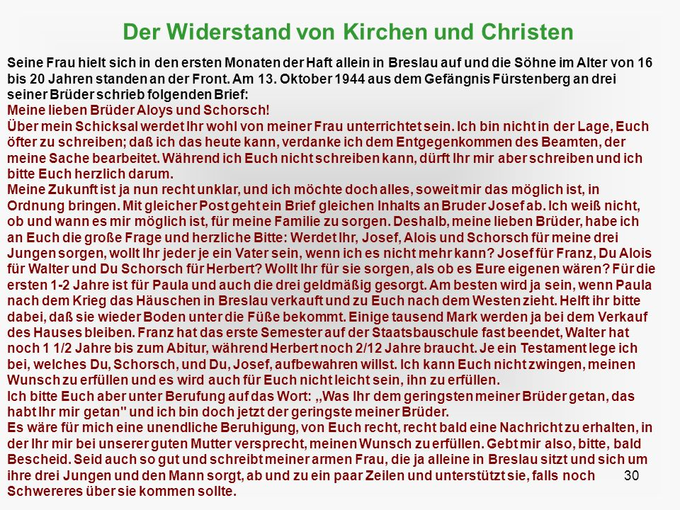 30 Der Widerstand von Kirchen und Christen Seine Frau hielt sich in den ersten Monaten der Haft allein in Breslau auf und die Söhne im Alter von 16 bi
