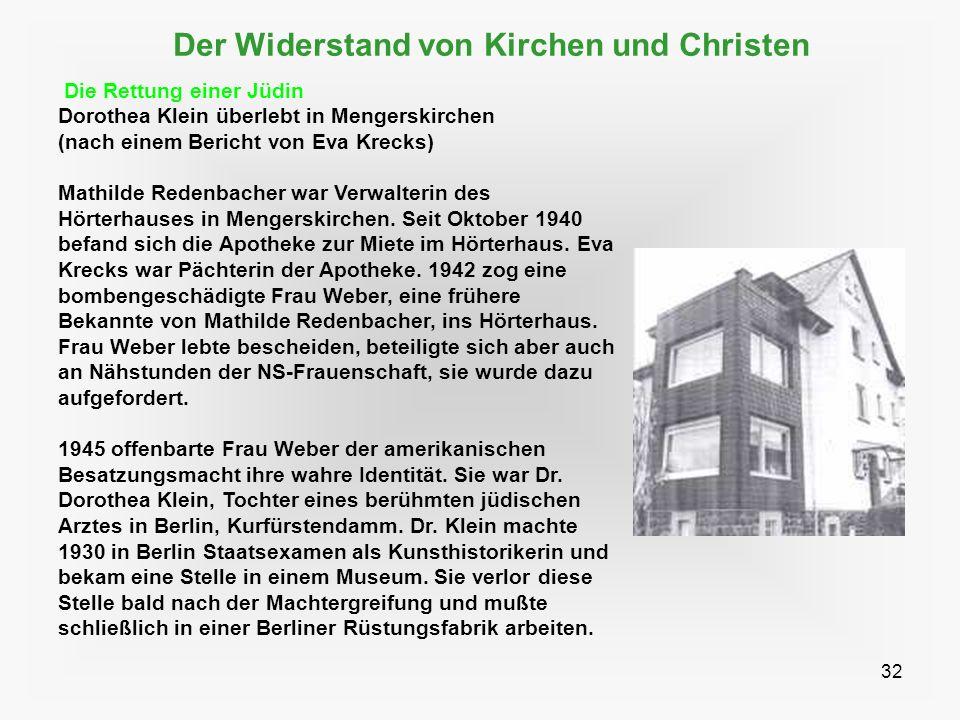 32 Der Widerstand von Kirchen und Christen Die Rettung einer Jüdin Dorothea Klein überlebt in Mengerskirchen (nach einem Bericht von Eva Krecks) Mathi