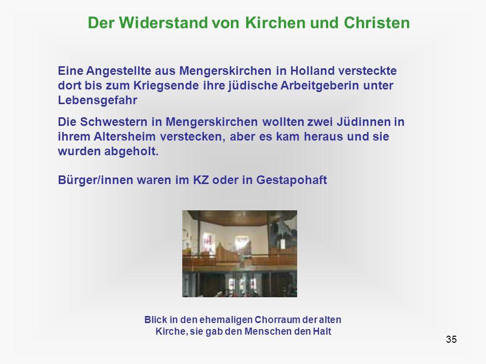 35 Der Widerstand von Kirchen und Christen Eine Angestellte aus Mengerskirchen in Holland versteckte dort bis zum Kriegsende ihre jüdische Arbeitgeber