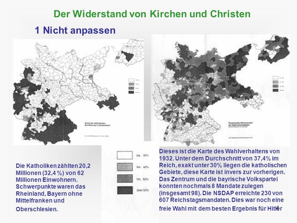 4 Der Widerstand von Kirchen und Christen 1 Nicht anpassen Die Katholiken zählten 20,2 Millionen (32,4 %) von 62 Millionen Einwohnern. Schwerpunkte wa