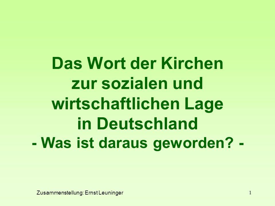 1 Das Wort der Kirchen zur sozialen und wirtschaftlichen Lage in Deutschland - Was ist daraus geworden? - Zusammenstellung: Ernst Leuninger