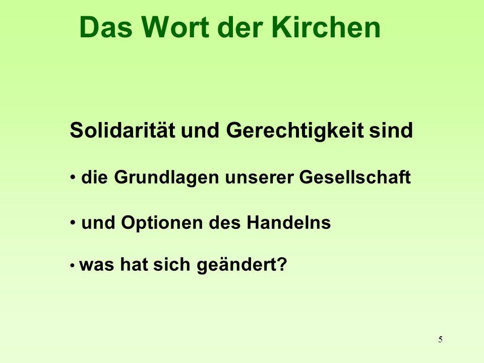 5 Solidarität und Gerechtigkeit sind die Grundlagen unserer Gesellschaft und Optionen des Handelns was hat sich geändert?