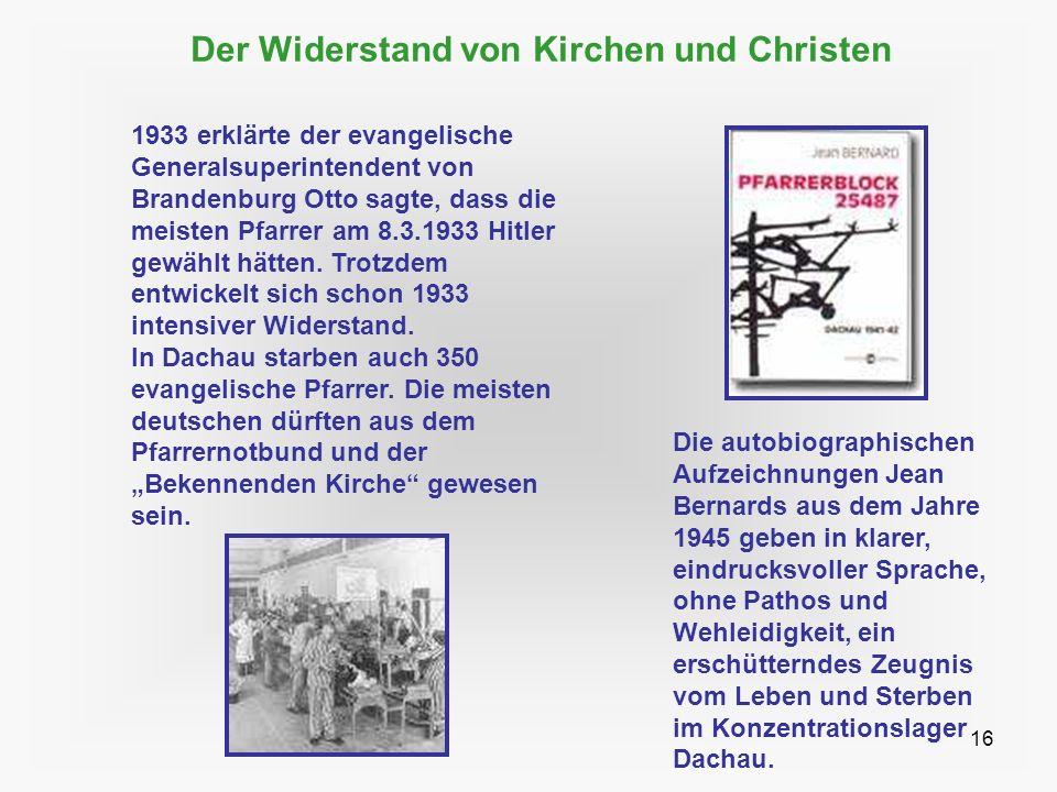 16 Der Widerstand von Kirchen und Christen Die autobiographischen Aufzeichnungen Jean Bernards aus dem Jahre 1945 geben in klarer, eindrucksvoller Spr