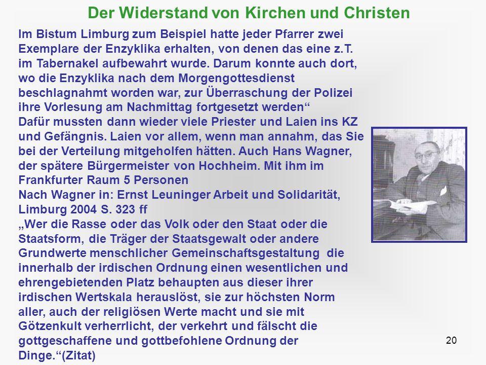 20 Der Widerstand von Kirchen und Christen Im Bistum Limburg zum Beispiel hatte jeder Pfarrer zwei Exemplare der Enzyklika erhalten, von denen das ein