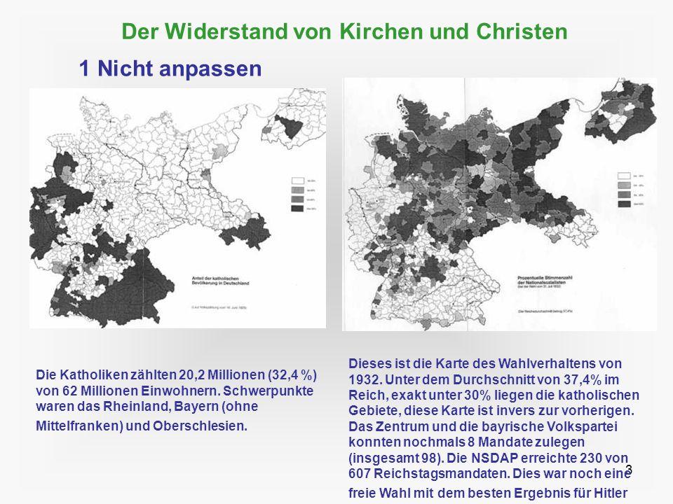 3 Der Widerstand von Kirchen und Christen 1 Nicht anpassen Die Katholiken zählten 20,2 Millionen (32,4 %) von 62 Millionen Einwohnern. Schwerpunkte wa