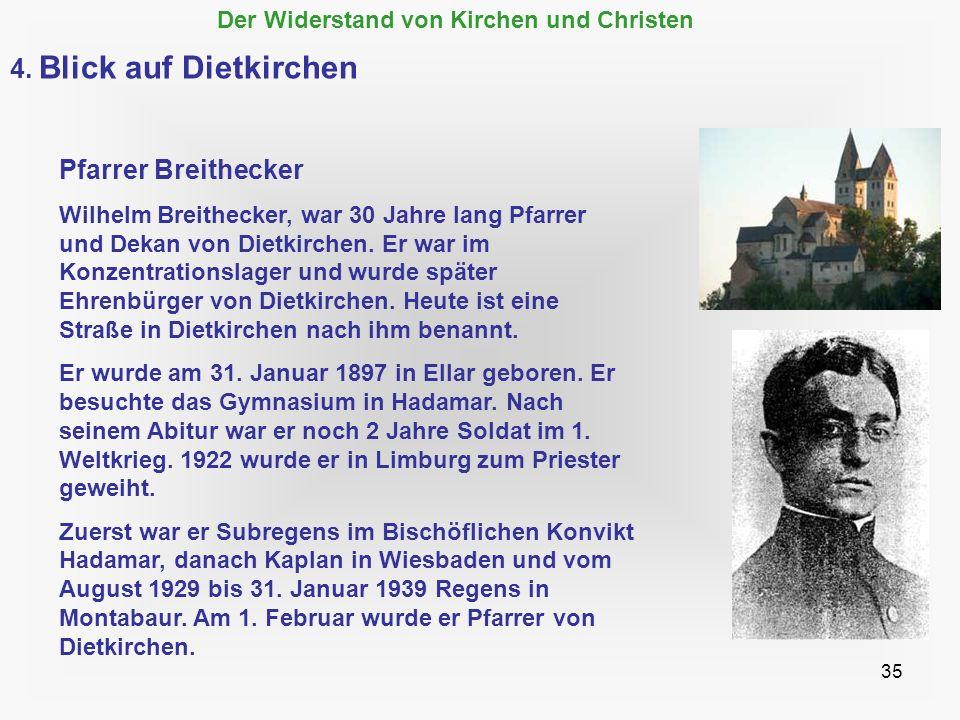 35 Pfarrer Breithecker Wilhelm Breithecker, war 30 Jahre lang Pfarrer und Dekan von Dietkirchen. Er war im Konzentrationslager und wurde später Ehrenb