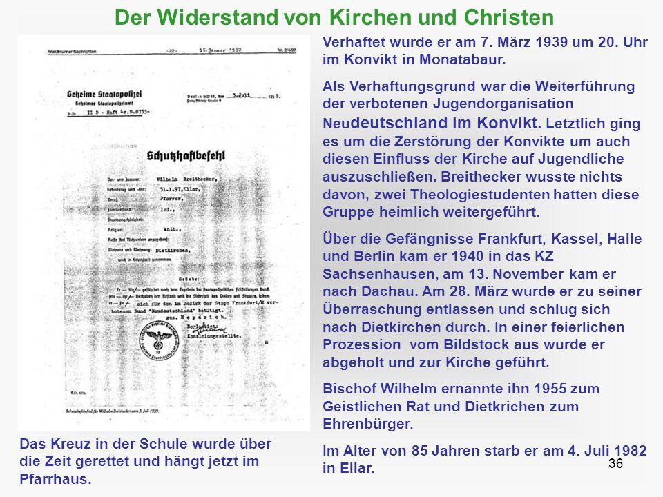 36 Der Widerstand von Kirchen und Christen Verhaftet wurde er am 7. März 1939 um 20. Uhr im Konvikt in Monatabaur. Als Verhaftungsgrund war die Weiter