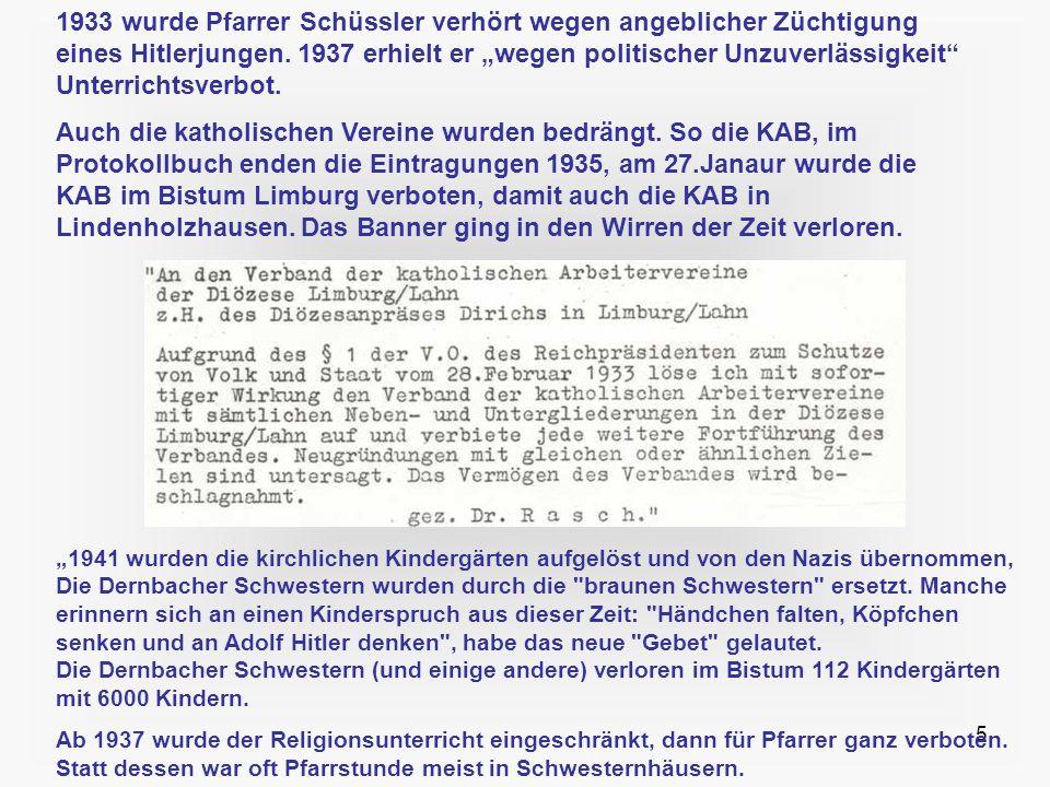 5 1941 wurden die kirchlichen Kindergärten aufgelöst und von den Nazis übernommen, Die Dernbacher Schwestern wurden durch die