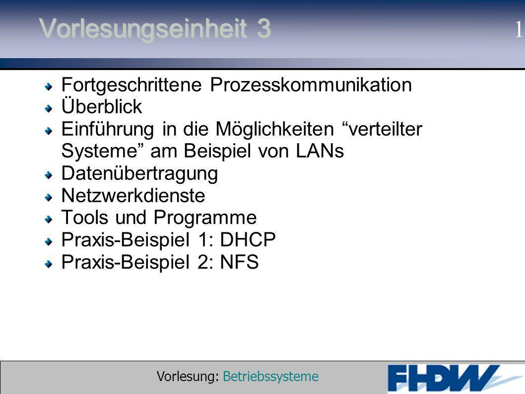 Vorlesung: Betriebssysteme © 2002 Prof. Dr. G. Hellberg 1 Vorlesungseinheit 3 Fortgeschrittene Prozesskommunikation Überblick Einführung in die Möglic