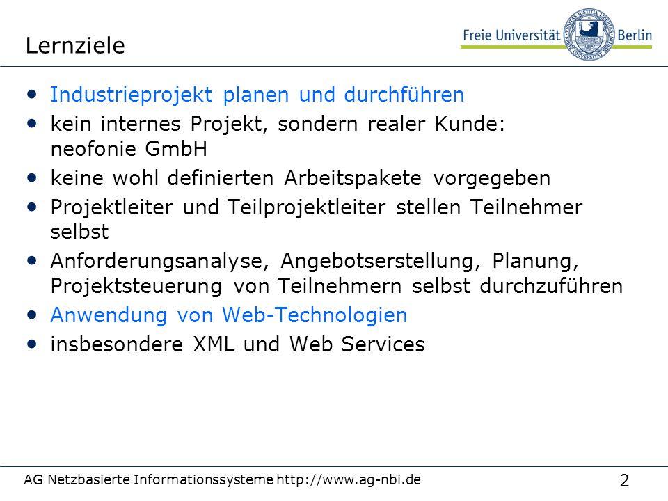 2 AG Netzbasierte Informationssysteme http://www.ag-nbi.de Lernziele Industrieprojekt planen und durchführen kein internes Projekt, sondern realer Kun