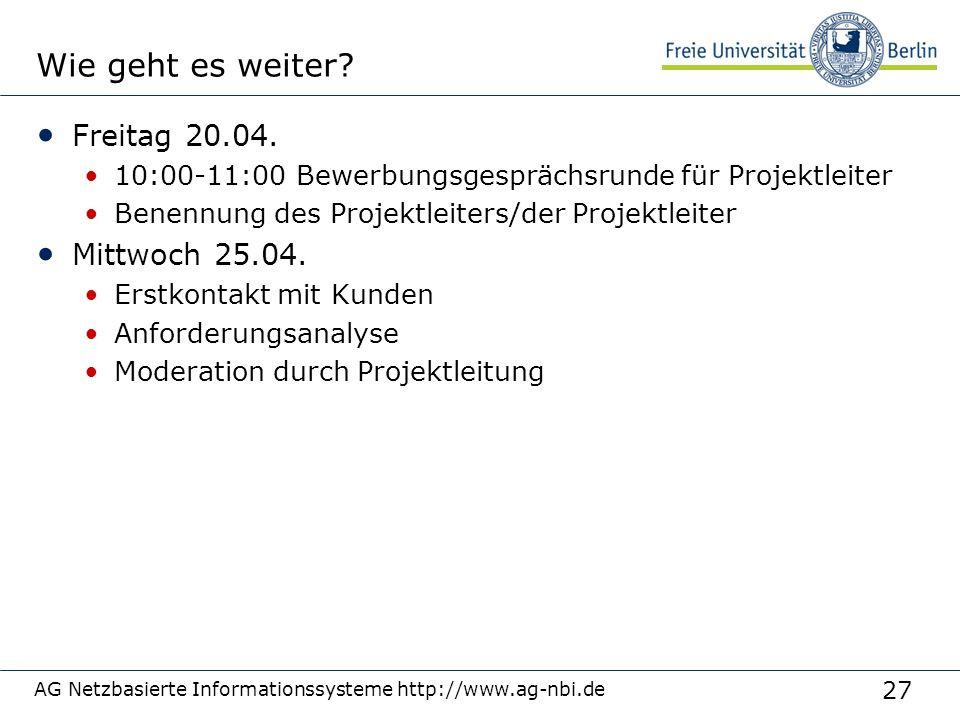 27 AG Netzbasierte Informationssysteme http://www.ag-nbi.de Wie geht es weiter? Freitag 20.04. 10:00-11:00 Bewerbungsgesprächsrunde für Projektleiter