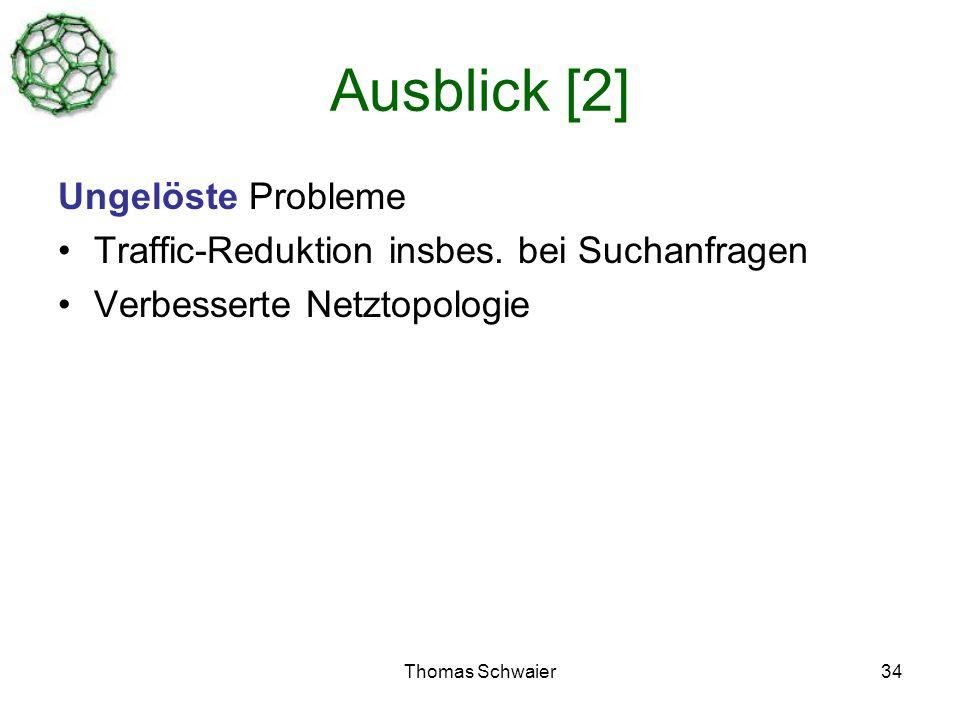 Thomas Schwaier34 Ausblick [2] Ungelöste Probleme Traffic-Reduktion insbes.