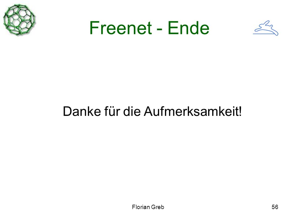 Florian Greb56 Freenet - Ende Danke für die Aufmerksamkeit!