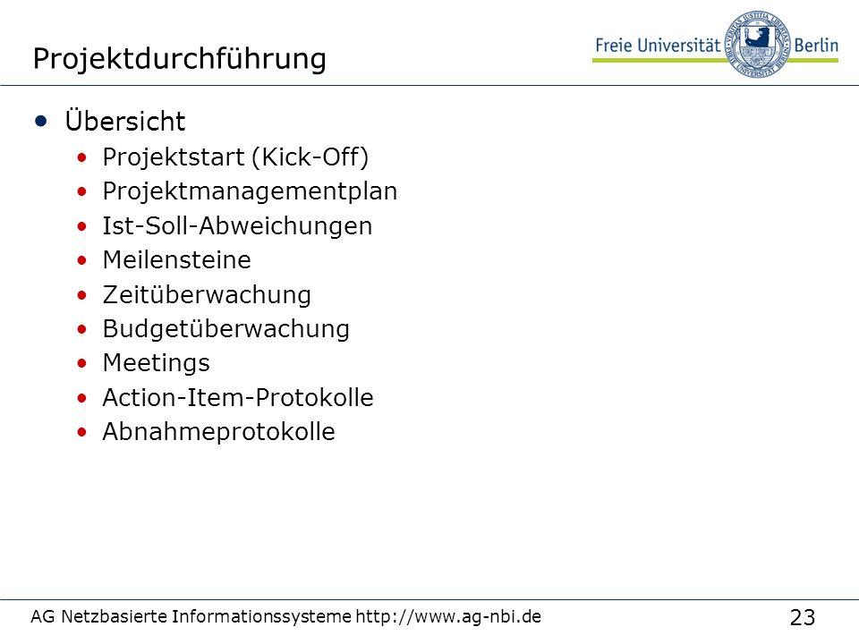23 AG Netzbasierte Informationssysteme http://www.ag-nbi.de Projektdurchführung Übersicht Projektstart (Kick-Off) Projektmanagementplan Ist-Soll-Abwei