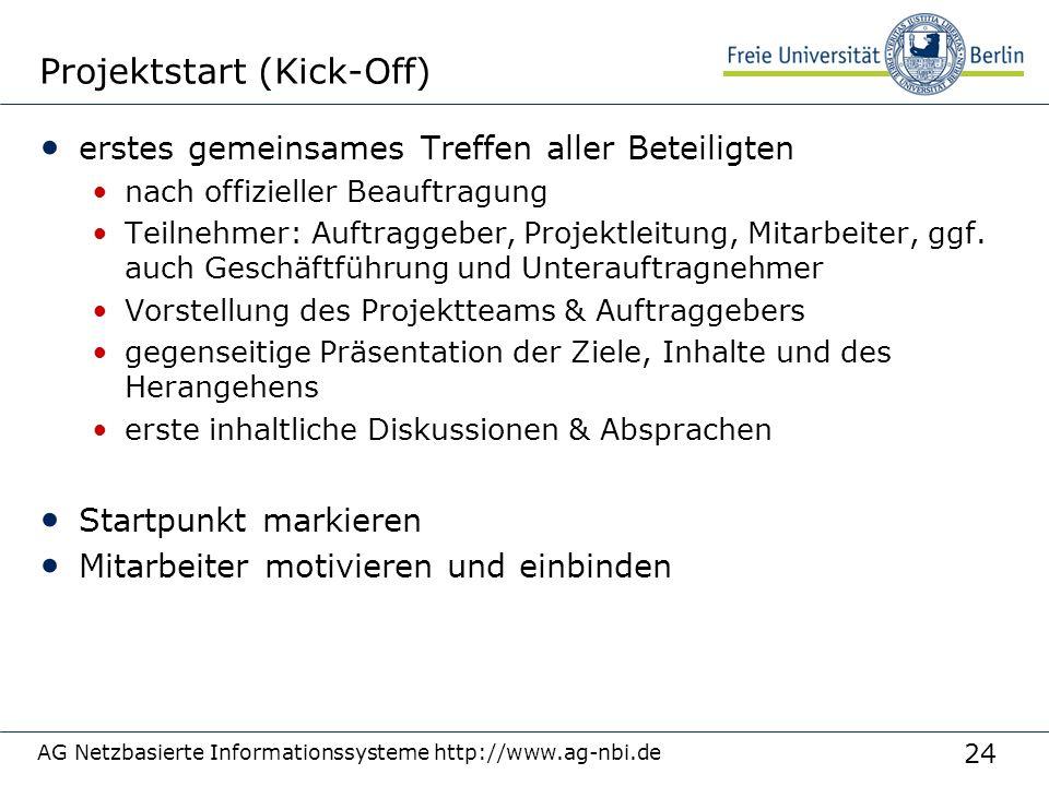 24 AG Netzbasierte Informationssysteme http://www.ag-nbi.de Projektstart (Kick-Off) erstes gemeinsames Treffen aller Beteiligten nach offizieller Beau