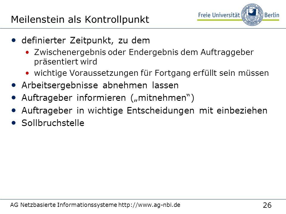 26 AG Netzbasierte Informationssysteme http://www.ag-nbi.de Meilenstein als Kontrollpunkt definierter Zeitpunkt, zu dem Zwischenergebnis oder Endergeb