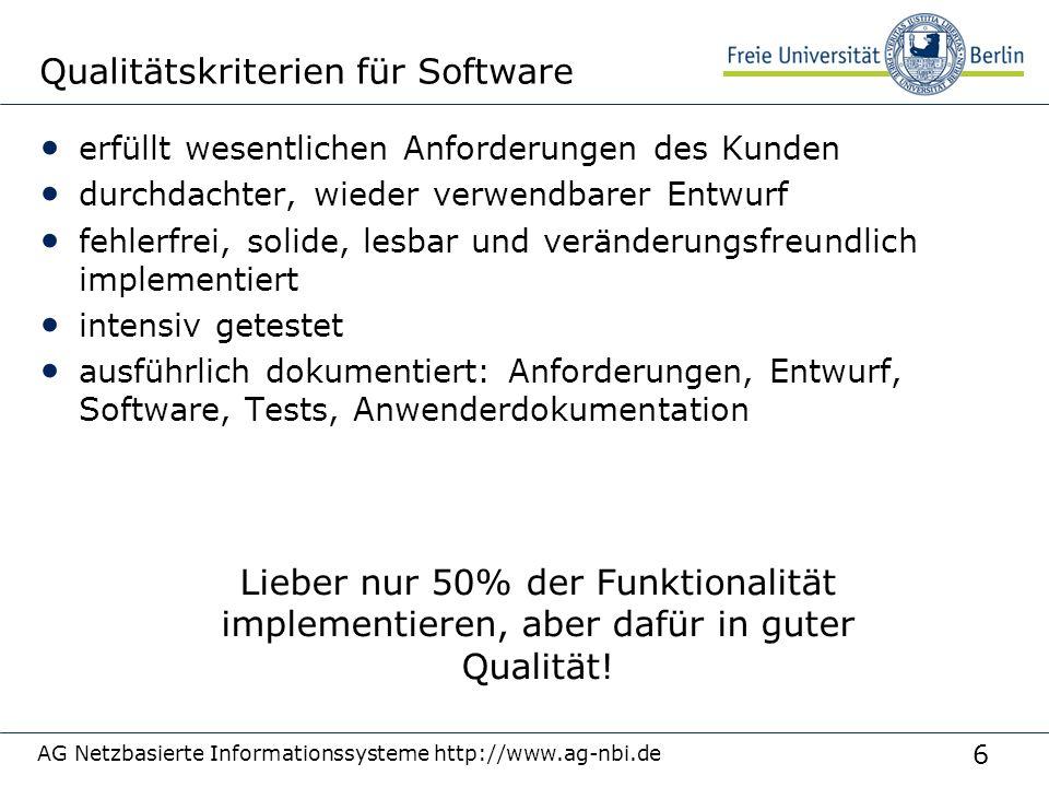 6 AG Netzbasierte Informationssysteme http://www.ag-nbi.de Qualitätskriterien für Software erfüllt wesentlichen Anforderungen des Kunden durchdachter,