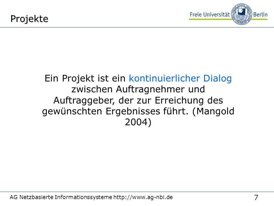 7 AG Netzbasierte Informationssysteme http://www.ag-nbi.deProjekte Ein Projekt ist ein kontinuierlicher Dialog zwischen Auftragnehmer und Auftraggeber
