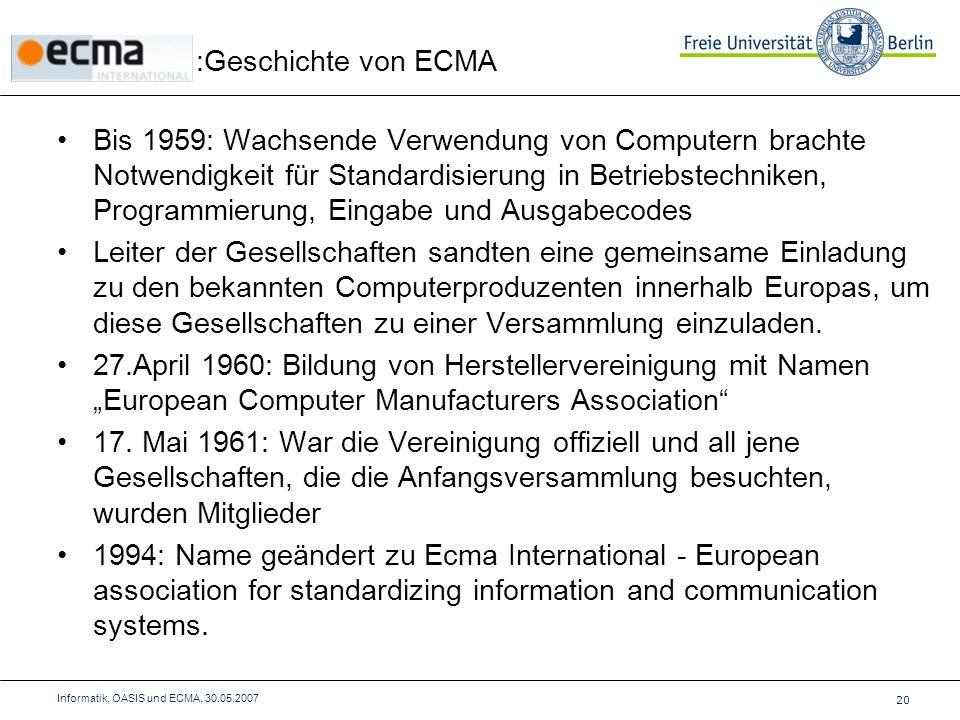 Bis 1959: Wachsende Verwendung von Computern brachte Notwendigkeit für Standardisierung in Betriebstechniken, Programmierung, Eingabe und Ausgabecodes Leiter der Gesellschaften sandten eine gemeinsame Einladung zu den bekannten Computerproduzenten innerhalb Europas, um diese Gesellschaften zu einer Versammlung einzuladen.