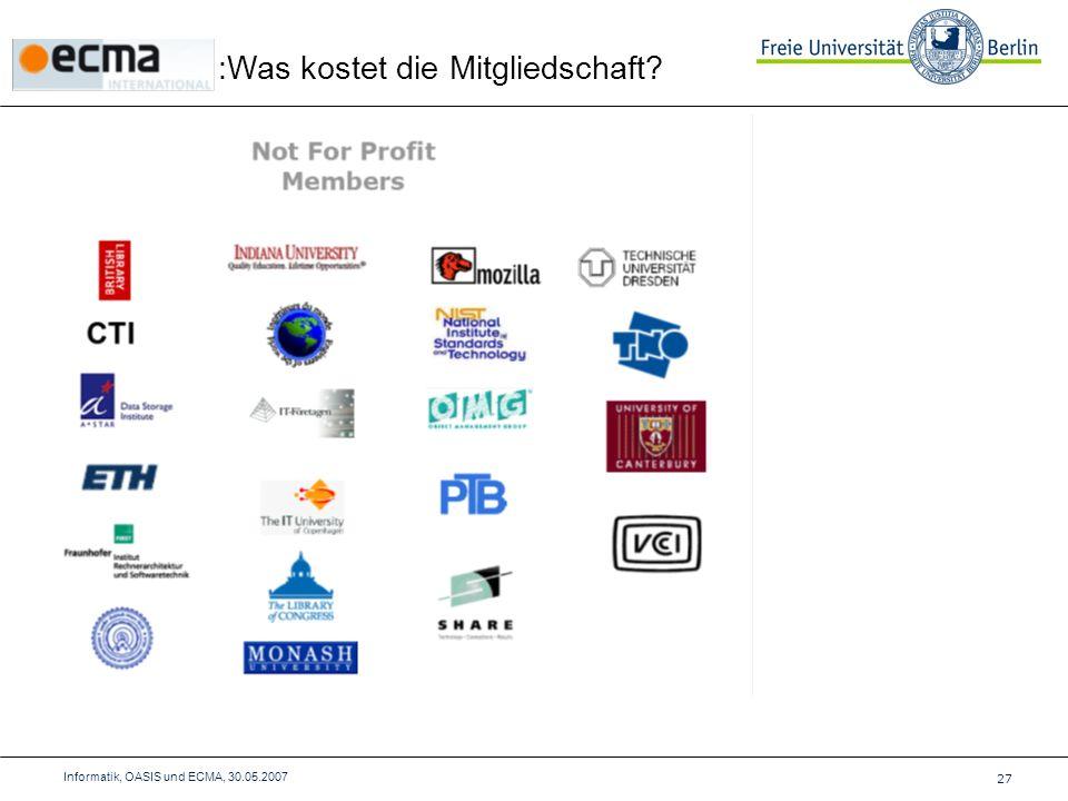 :Was kostet die Mitgliedschaft 27 Informatik, OASIS und ECMA, 30.05.2007