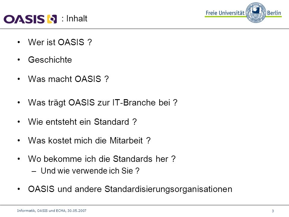 Wer ist OASIS . Geschichte Was macht OASIS . Was trägt OASIS zur IT-Branche bei .