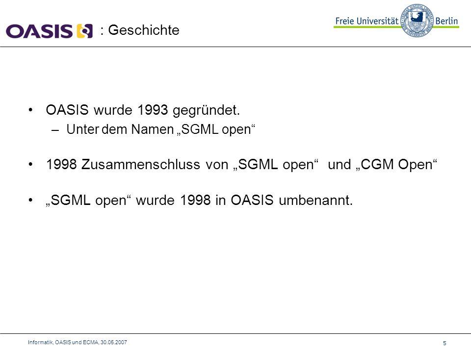 OASIS entwickelt Standards für die Bereiche: –Sicherheit –Web Services –E-Business –öffentlicher Sektor –Document-Centric Applications (D-C App.) Ein Bsp.