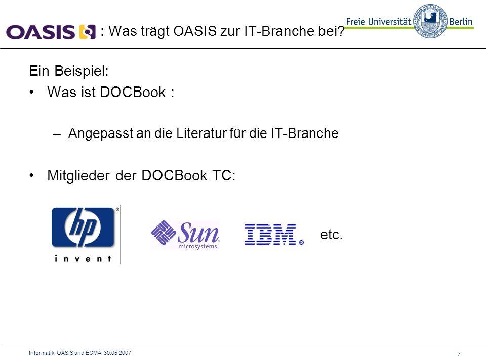 Ein Beispiel: Was ist DOCBook : –Angepasst an die Literatur für die IT-Branche Mitglieder der DOCBook TC: etc.