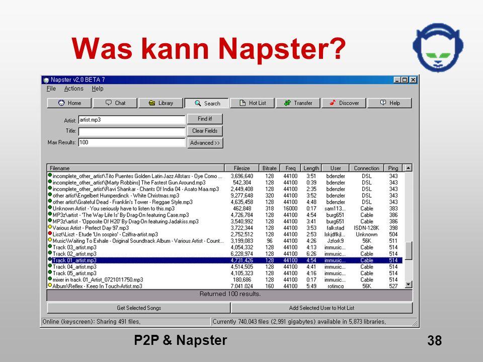 P2P & Napster 38 Was kann Napster?
