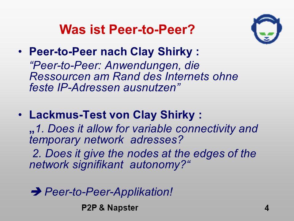 P2P & Napster 25 Mobile Peer-to-Peer Netzwerke (1) Ad-hoc Netzwerke - Mangel an Infrastruktur - dezentralisiertes Handeln - einfache Entstehung Einsatz von Manets(mobile Ad-hoc Networks) - aufgabenorientiertes Zusammenarbeiten - Applikationen auf mobilen Geräten (Services, Sharing)