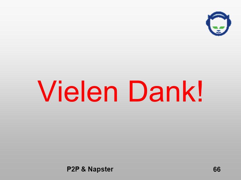 P2P & Napster 66 Vielen Dank!