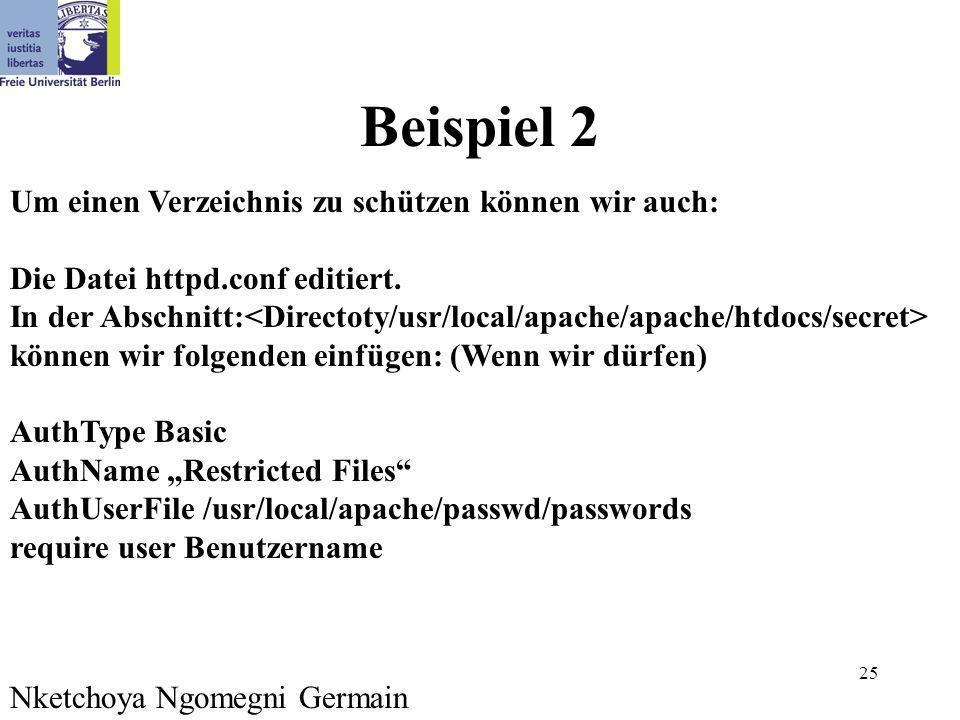 25 Beispiel 2 Um einen Verzeichnis zu schützen können wir auch: Die Datei httpd.conf editiert. In der Abschnitt: können wir folgenden einfügen: (Wenn