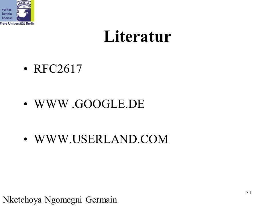 31 Literatur RFC2617 WWW.GOOGLE.DE WWW.USERLAND.COM Nketchoya Ngomegni Germain