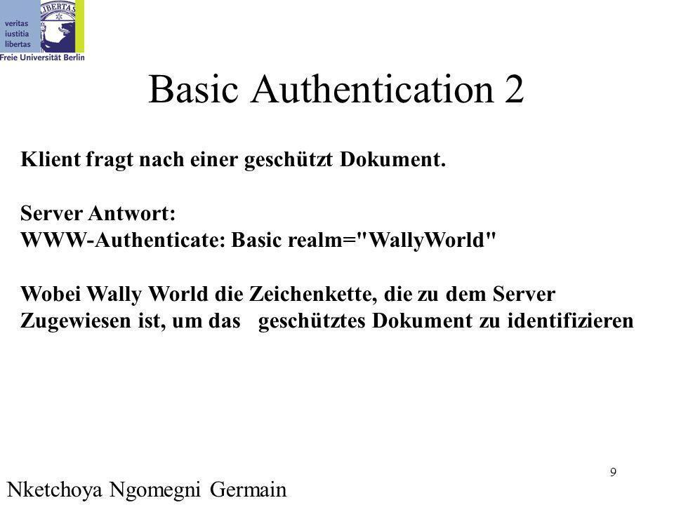 10 Erlaubnis Nketchoya Ngomegni Germain Der Klient schickt Username und Passwort getrennt von (:).