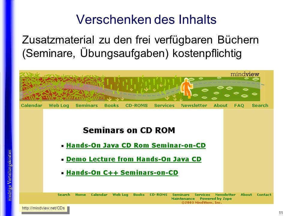 11 Verschenken des Inhalts Zusatzmaterial zu den frei verfügbaren Büchern (Seminare, Übungsaufgaben) kostenpflichtig niedrige Verteilungskosten http:/