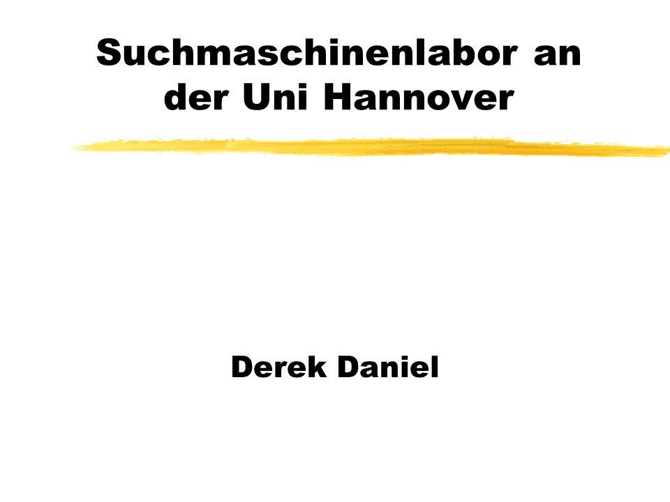 Suchmaschinenlabor an der Uni Hannover Derek Daniel