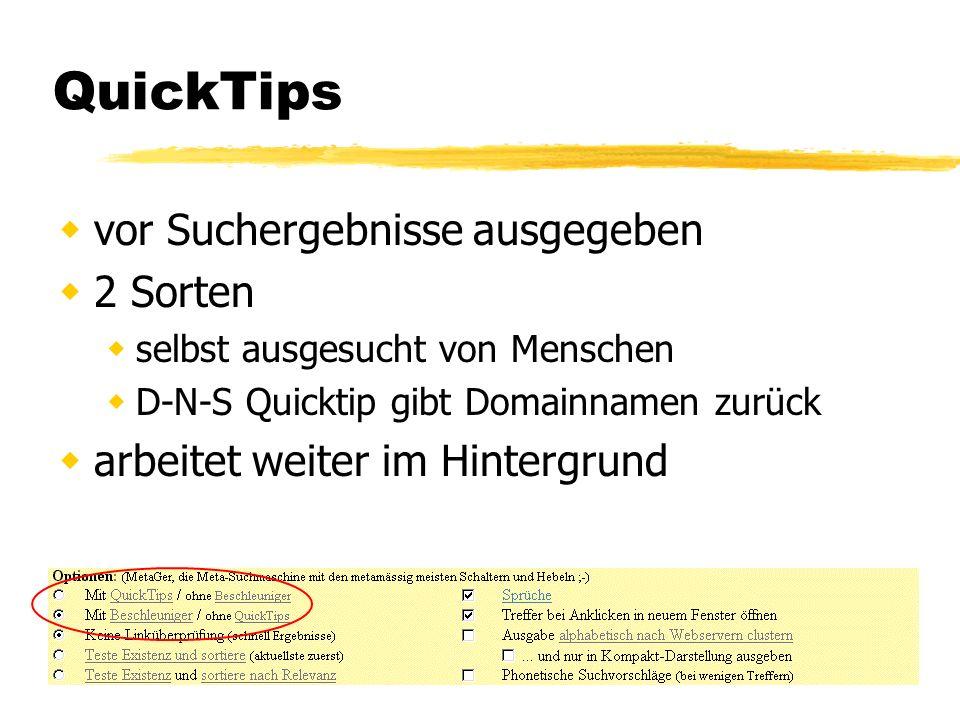 QuickTips vor Suchergebnisse ausgegeben 2 Sorten selbst ausgesucht von Menschen D-N-S Quicktip gibt Domainnamen zurück arbeitet weiter im Hintergrund