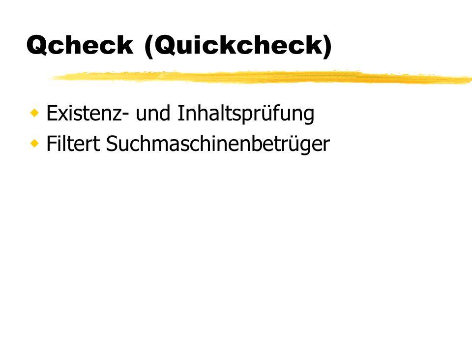 Qcheck (Quickcheck) Existenz- und Inhaltsprüfung Filtert Suchmaschinenbetrüger