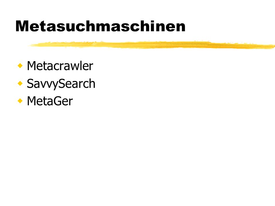 Metasuchmaschinen Metacrawler SavvySearch MetaGer