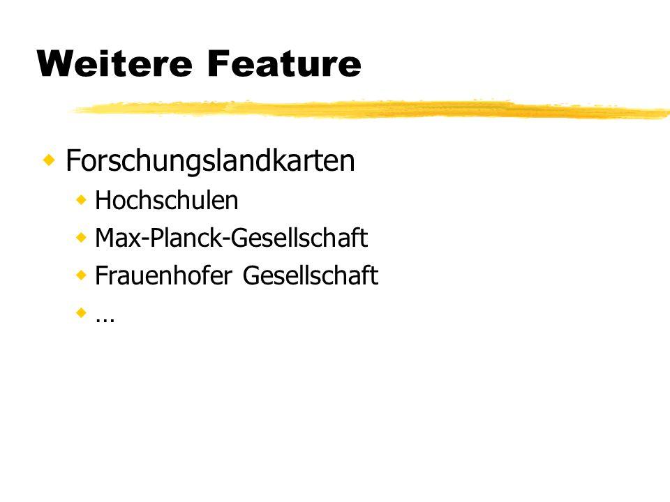 Weitere Feature Forschungslandkarten Hochschulen Max-Planck-Gesellschaft Frauenhofer Gesellschaft …
