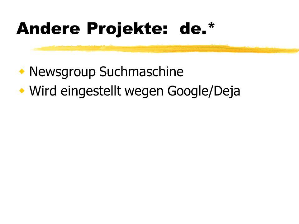 Andere Projekte: de.* Newsgroup Suchmaschine Wird eingestellt wegen Google/Deja